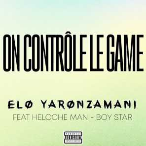 On contrôle le game (feat. Heloche Man & Boy Star)