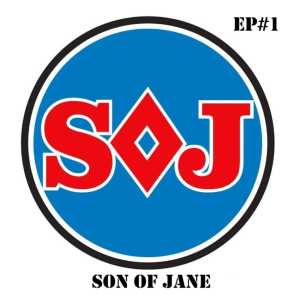 Son of Jane EP #1