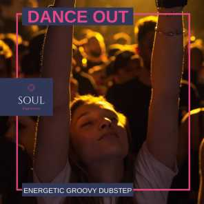 Dance Out - Energetic Groovy Dubstep