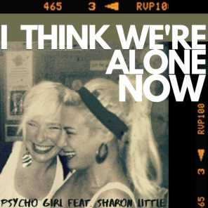 I Think We're Alone Now (feat. Sharon Little)