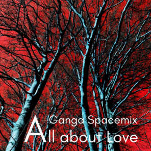 All About Love (Ganga Spacemix)