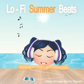 Lo-Fi Summer Beats (Chillout Lofi Lounge Vibes For Relaxation)