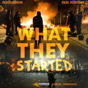 What They Started (feat. Deja Montoya)