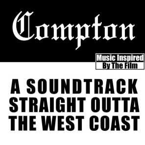 Compton: Soundtrack Straight Outta the West Coast (Music Inspired by the Film)