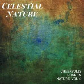 Celestial Nature - Cheerfully Roan in Nature, Vol. 9