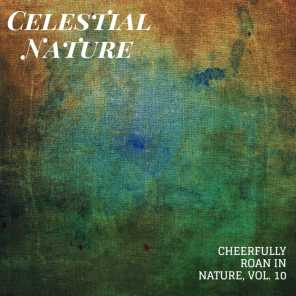 Celestial Nature - Cheerfully Roan in Nature, Vol. 10