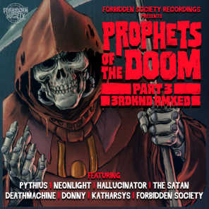 Prophets Of The Doom Remixes part 3 (feat. Forbidden Society, Donny, Katharsys, Deathmachine, The Satan, Pythius, Hallucinator & Neonlight)