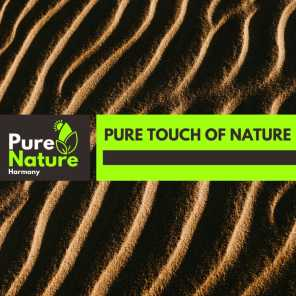 Pure touch of Nature