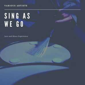 Sing As We Go  (Jazz and Blues Experience)