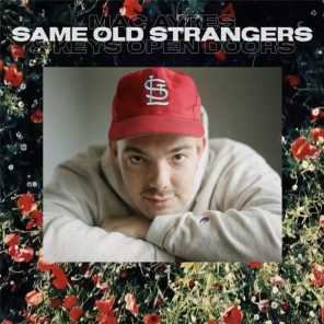 Same Old Strangers (feat. Keys Open Doors)