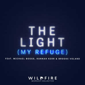 The Light (My Refuge) [feat. Michael Boggs, Hannah Kerr & Brooke Voland]