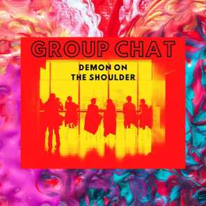 Group Chat (Demon on the Shoulder)
