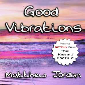 """Good Vibrations (From the Netflix Film """"The Kissing Booth 2"""")"""