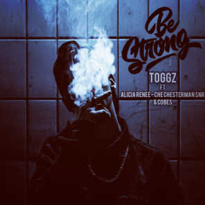 Be Strong (feat. Cobes, Che Chesterman Snr & Alicia Renee)