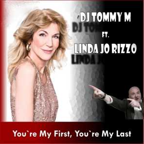 You're My First, You're My Last (Radio Version) [feat. Linda Jo Rizzo]