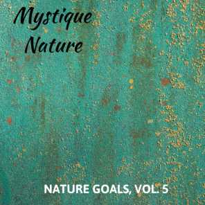 Mystique Nature - Nature Goals, Vol. 5