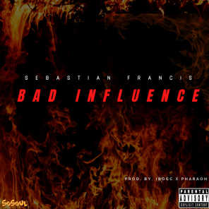 Bad Influence (feat. Irocconthebeat & Pharaoh)