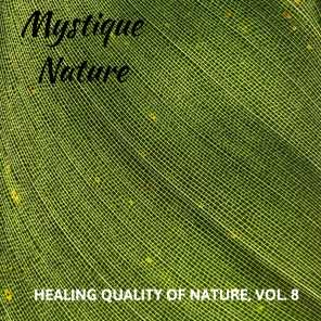 Mystique Nature - Healing Quality of Nature, Vol. 8