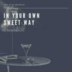 In Your Own Sweet Way  (Jazz and Blues Experience)