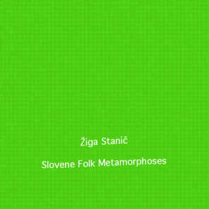 Slovene Folk Metamorphoses