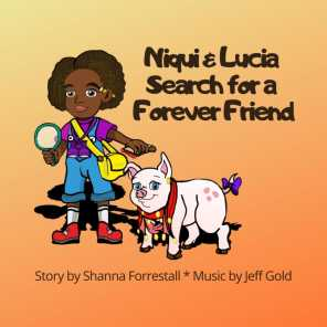 Niqui and Lucia Search for a Forever Friend (feat. Jeff Gold)