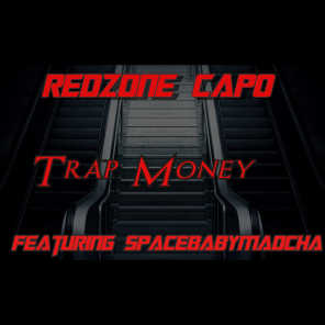 Trap Money (feat. SpaceBabyMadcha)