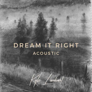 Dream It Right (Acoustic)