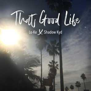 That Good Life (feat. Shadow Kyd)