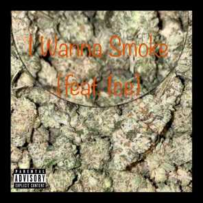 I Wanna Smoke (feat. Ice)