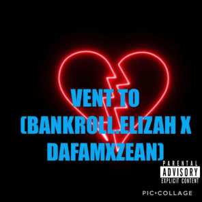 Vent To (feat. Dafamxzean)