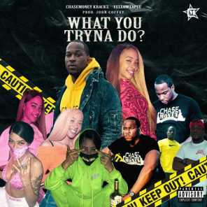 What You Tryna Do? (feat. YellowTapee)
