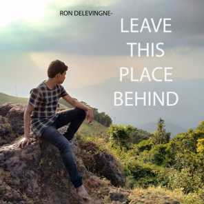 Leave This Place Behind