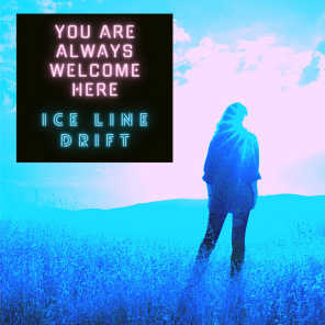 You Are Always Welcome Here