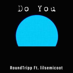 Do You (feat. lilsemicoot)