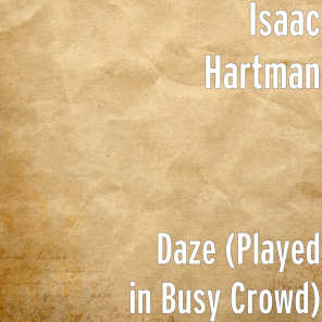 Daze (Played in Busy Crowd)