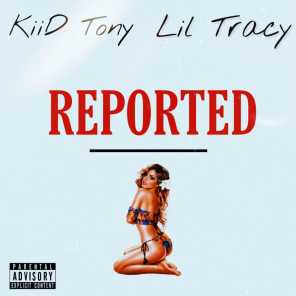 Reported (feat. Lil Tracy)