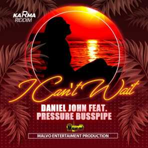 I Can't Wait (feat. Pressure Busspipe)