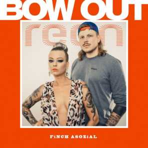 Bow Out (feat. FiNCH ASOZiAL)
