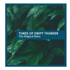 Tunes of Swift Thunder - The Magical Rains