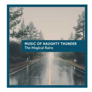 Music of Haughty Thunder - The Magical Rains