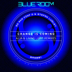 Change Is Coming (feat. Ajja & Living Light)