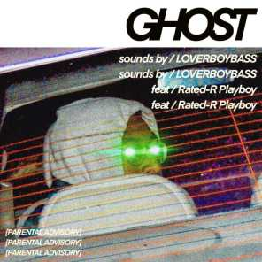 Ghost (feat. Rated-R Playboy)