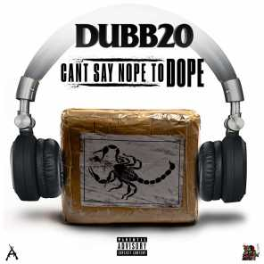 Can't Say Nope to Dope (feat. Scoob Nitty & Waze)