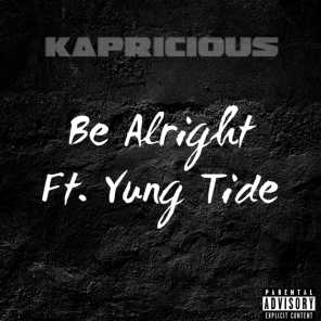 Be Alright (feat. Yung Tide)