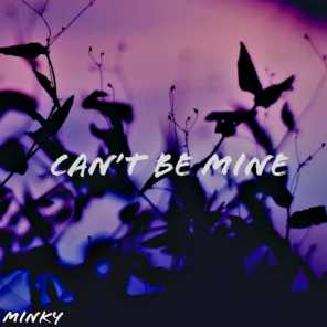 Can't Be Mine