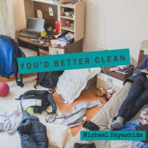 You'd Better Clean
