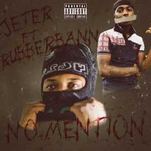 No Mentions (feat. Rubberbann)