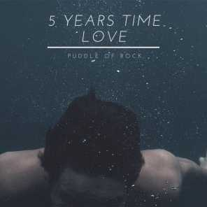 5 Years Time to Love