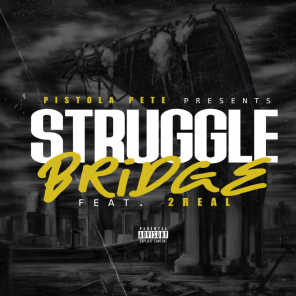 Struggle Bridge (feat. 2 Real)