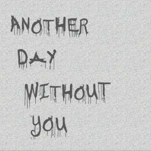 Another Day Without You